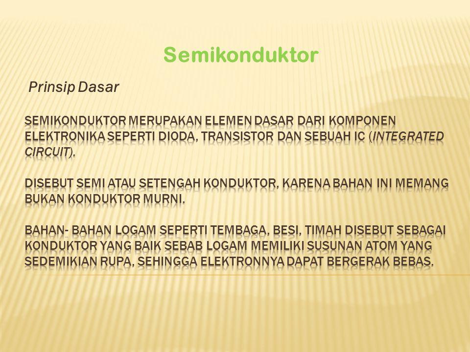 Semikonduktor Prinsip Dasar