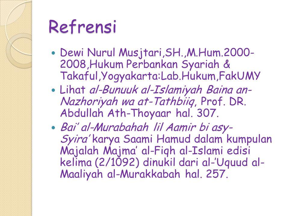 Refrensi Dewi Nurul Musjtari,SH.,M.Hum.2000- 2008,Hukum Perbankan Syariah & Takaful,Yogyakarta:Lab.Hukum,FakUMY.
