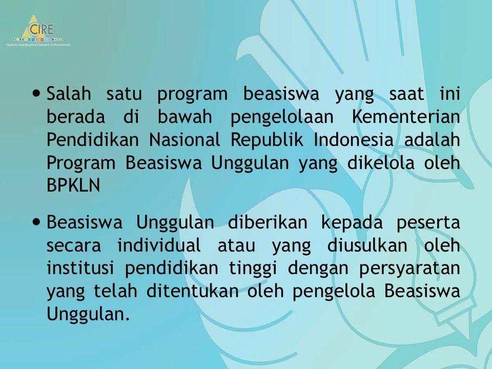 Salah satu program beasiswa yang saat ini berada di bawah pengelolaan Kementerian Pendidikan Nasional Republik Indonesia adalah Program Beasiswa Unggulan yang dikelola oleh BPKLN
