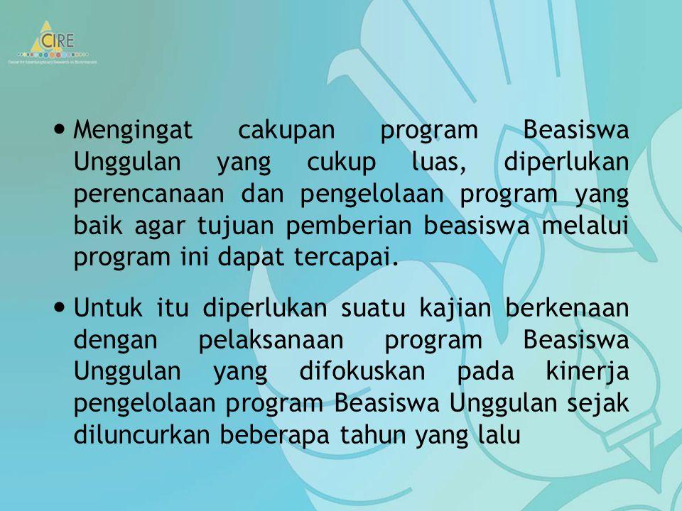 Mengingat cakupan program Beasiswa Unggulan yang cukup luas, diperlukan perencanaan dan pengelolaan program yang baik agar tujuan pemberian beasiswa melalui program ini dapat tercapai.