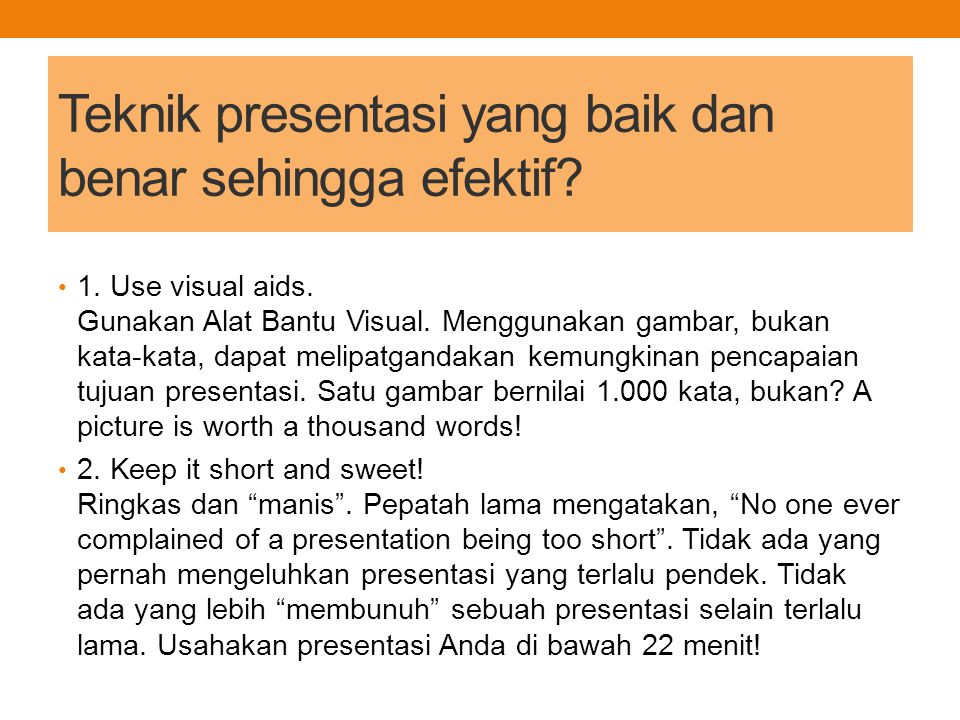 Teknik presentasi yang baik dan benar sehingga efektif