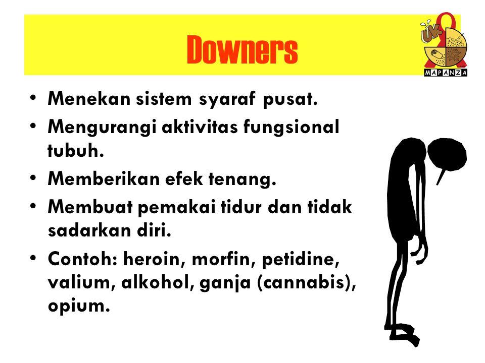 Downers Menekan sistem syaraf pusat.
