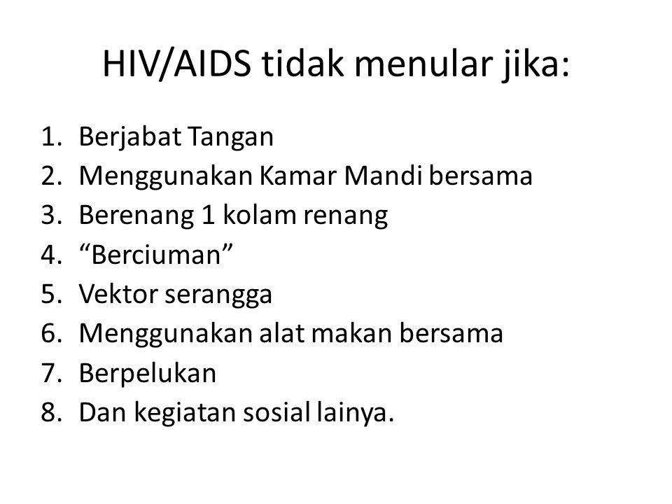 HIV/AIDS tidak menular jika: