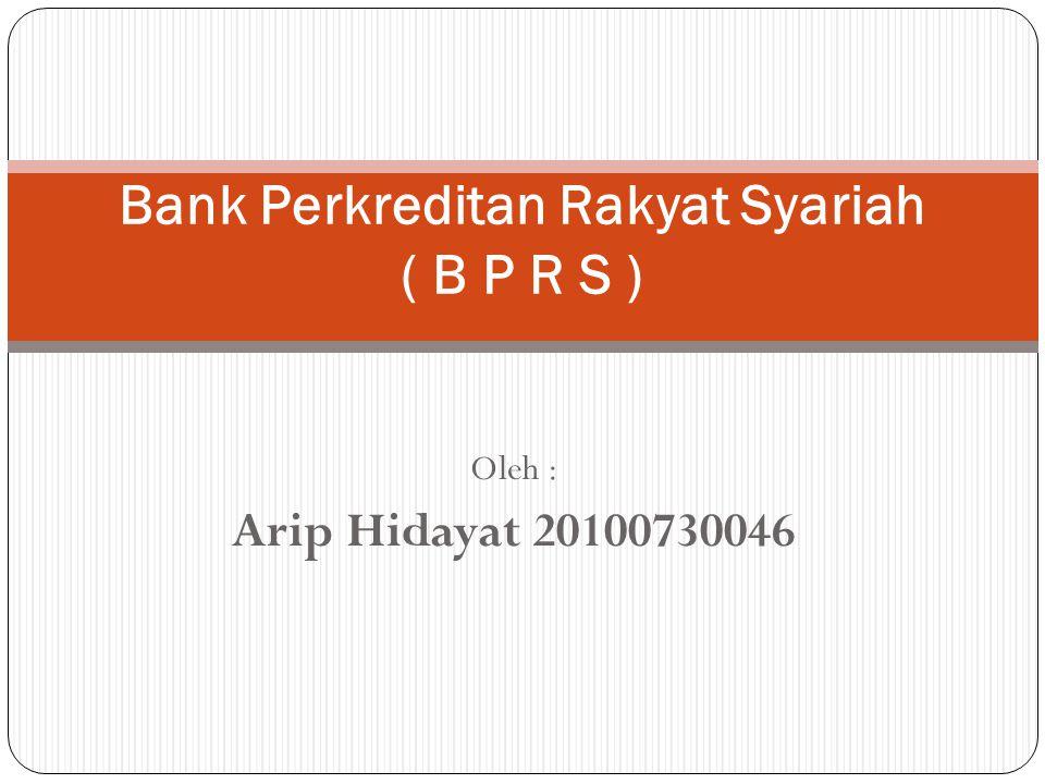 Bank Perkreditan Rakyat Syariah ( B P R S )