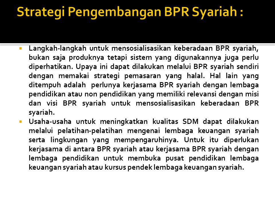 Strategi Pengembangan BPR Syariah :