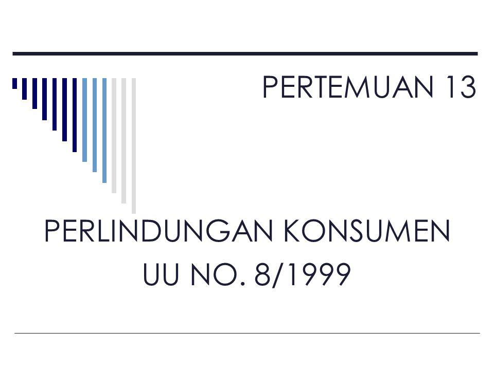 PERLINDUNGAN KONSUMEN UU NO. 8/1999