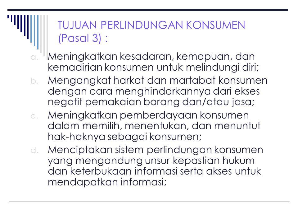 TUJUAN PERLINDUNGAN KONSUMEN (Pasal 3) :