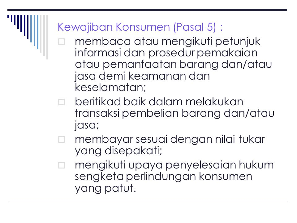 Kewajiban Konsumen (Pasal 5) :