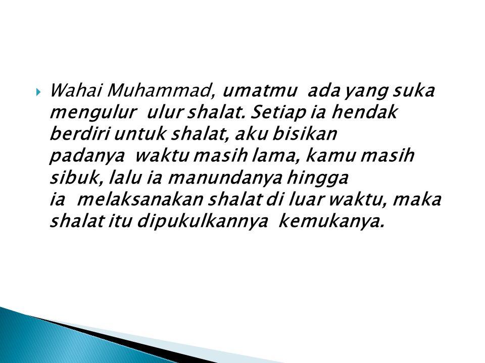 Wahai Muhammad, umatmu ada yang suka mengulur ulur shalat