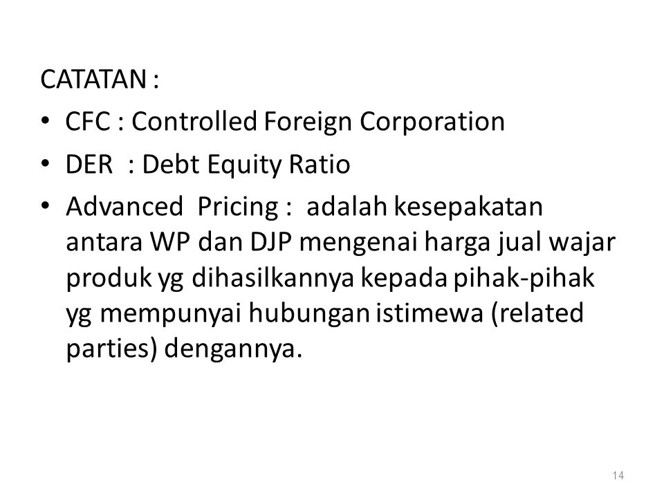 CATATAN : CFC : Controlled Foreign Corporation. DER : Debt Equity Ratio.