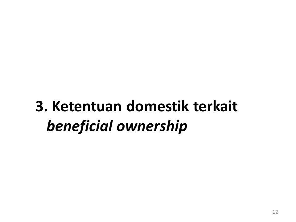 3. Ketentuan domestik terkait beneficial ownership
