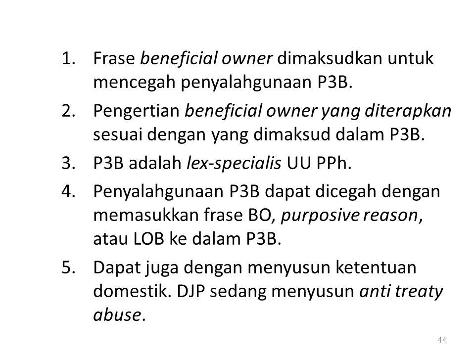 Frase beneficial owner dimaksudkan untuk mencegah penyalahgunaan P3B.