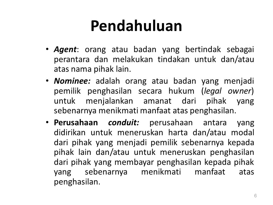 Pendahuluan Agent: orang atau badan yang bertindak sebagai perantara dan melakukan tindakan untuk dan/atau atas nama pihak lain.