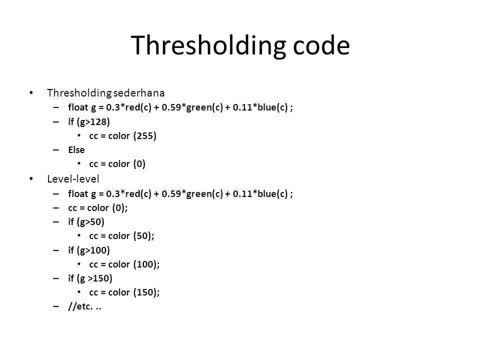 Thresholding code Thresholding sederhana Level-level