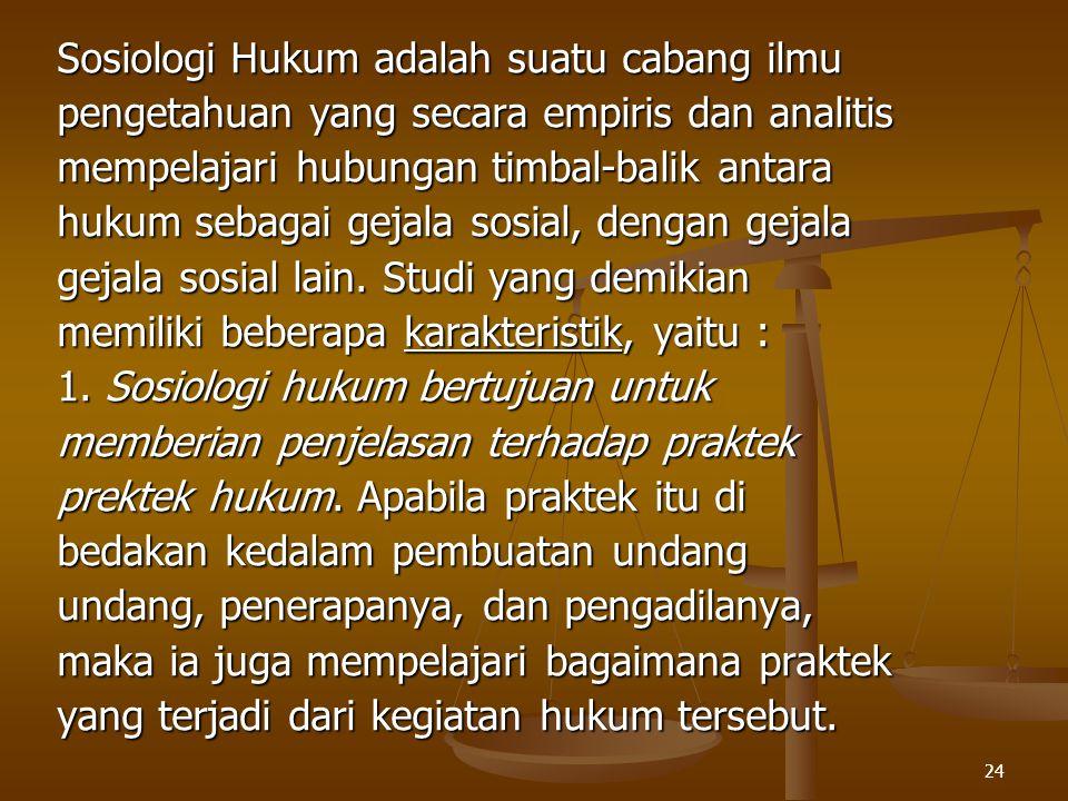 Sosiologi Hukum adalah suatu cabang ilmu