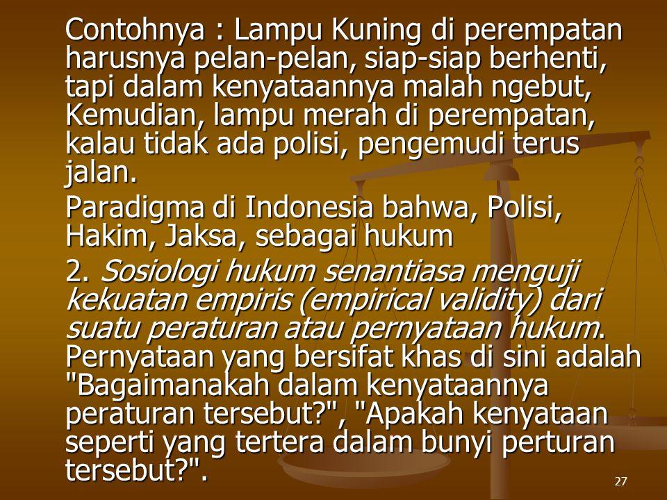 Paradigma di Indonesia bahwa, Polisi, Hakim, Jaksa, sebagai hukum