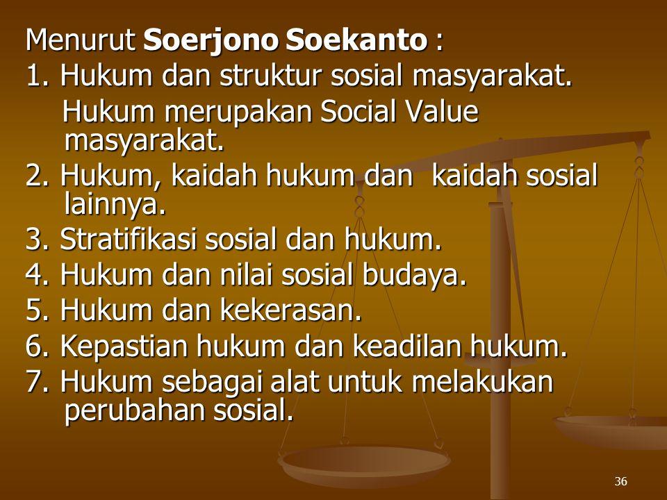 Menurut Soerjono Soekanto :