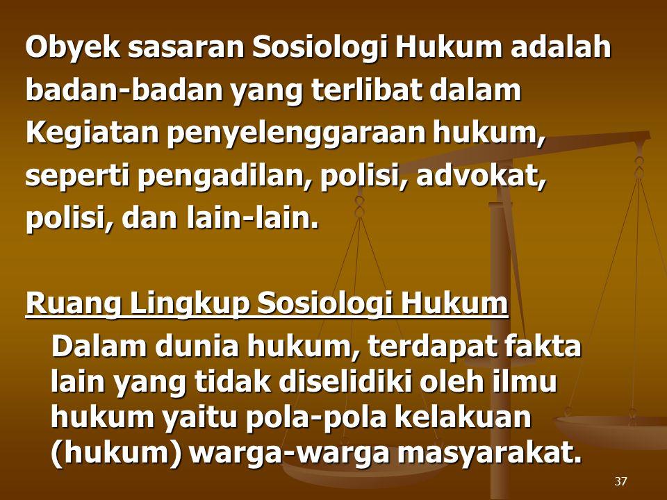 Obyek sasaran Sosiologi Hukum adalah