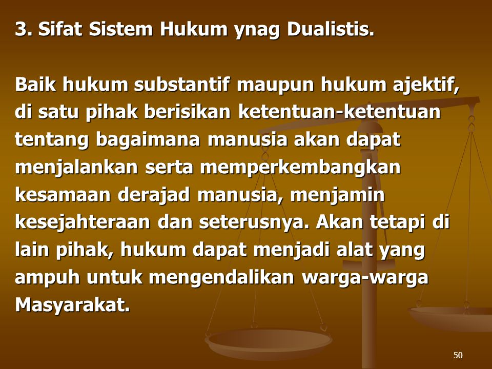 3. Sifat Sistem Hukum ynag Dualistis.