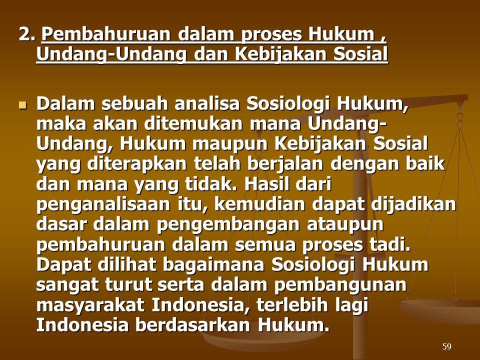 2. Pembahuruan dalam proses Hukum , Undang-Undang dan Kebijakan Sosial