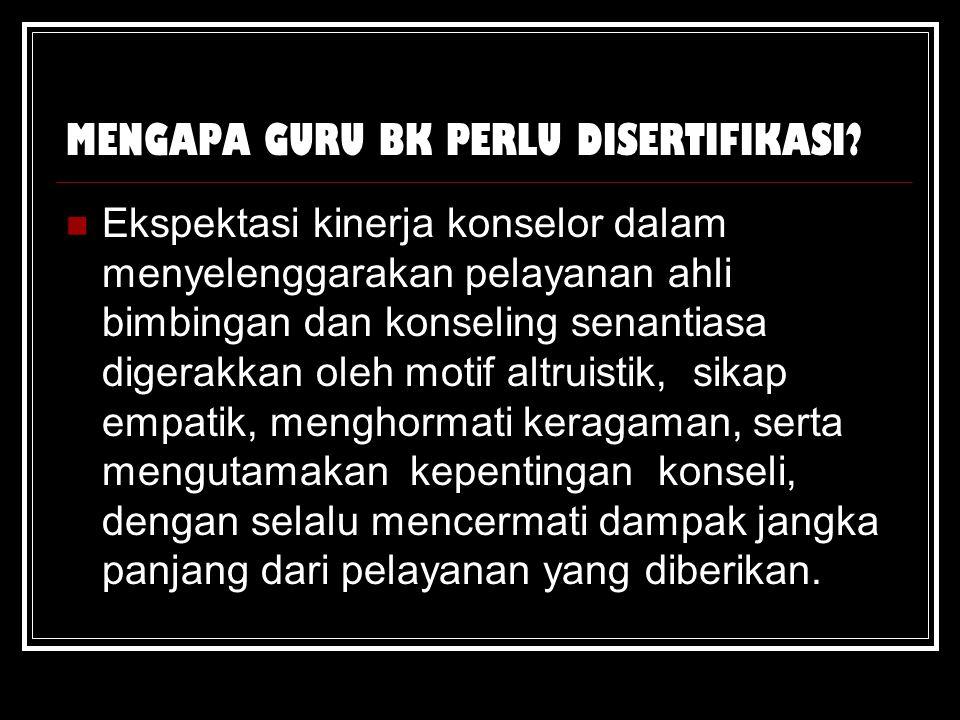 MENGAPA GURU BK PERLU DISERTIFIKASI