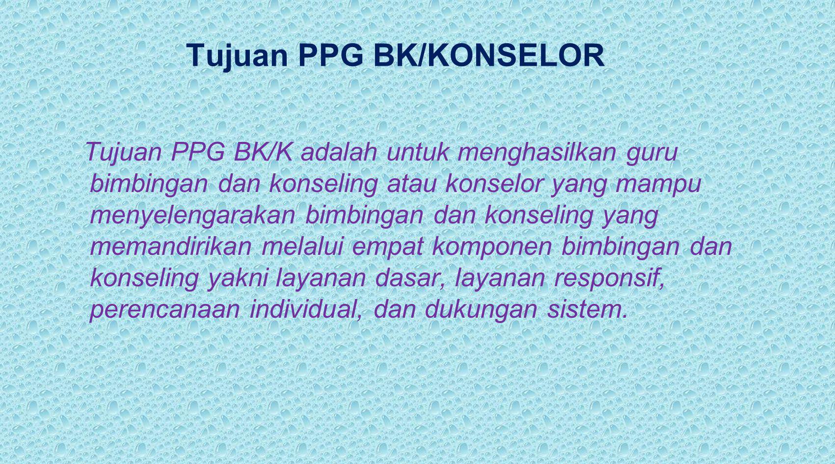 Tujuan PPG BK/KONSELOR