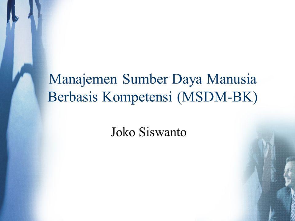 Manajemen Sumber Daya Manusia Berbasis Kompetensi (MSDM-BK)