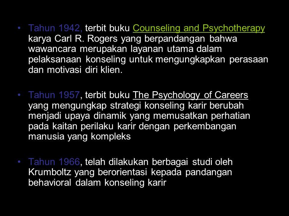 Tahun 1942, terbit buku Counseling and Psychotherapy karya Carl R