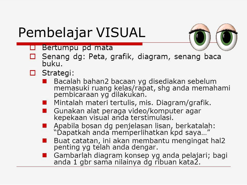 Pembelajar VISUAL Bertumpu pd mata