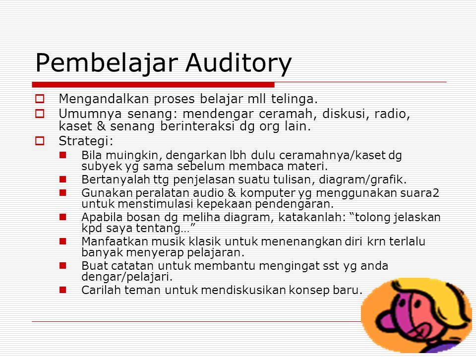 Pembelajar Auditory Mengandalkan proses belajar mll telinga.