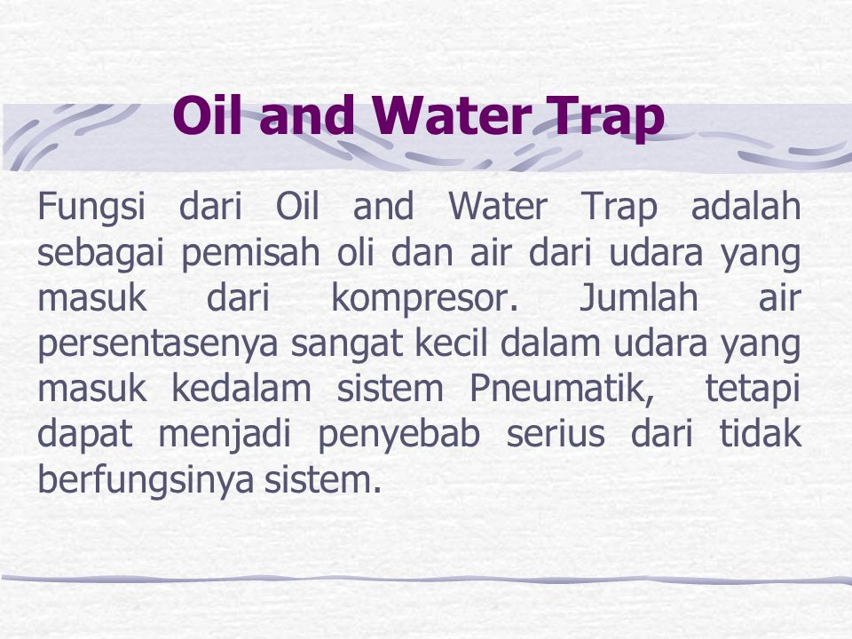 Oil and Water Trap