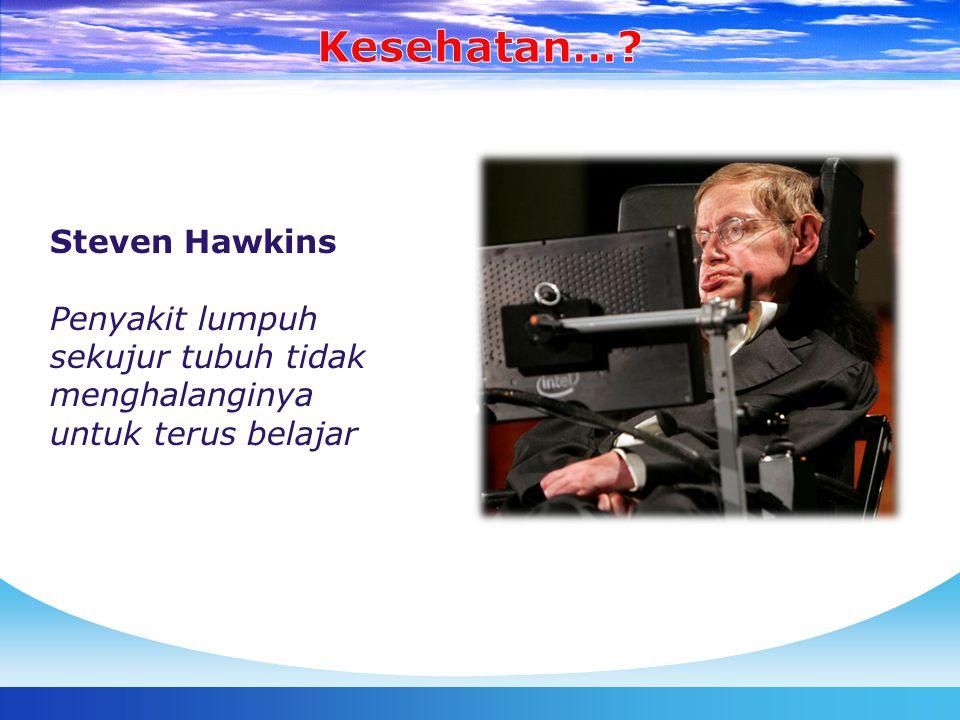 Kesehatan… Steven Hawkins