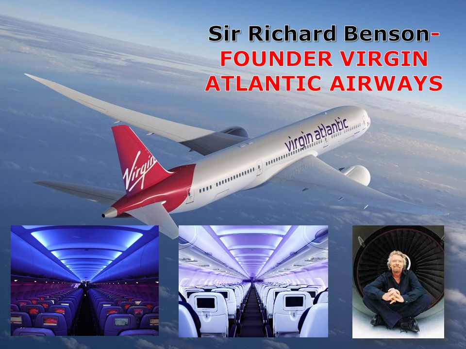 Sir Richard Benson-FOUNDER VIRGIN ATLANTIC AIRWAYS
