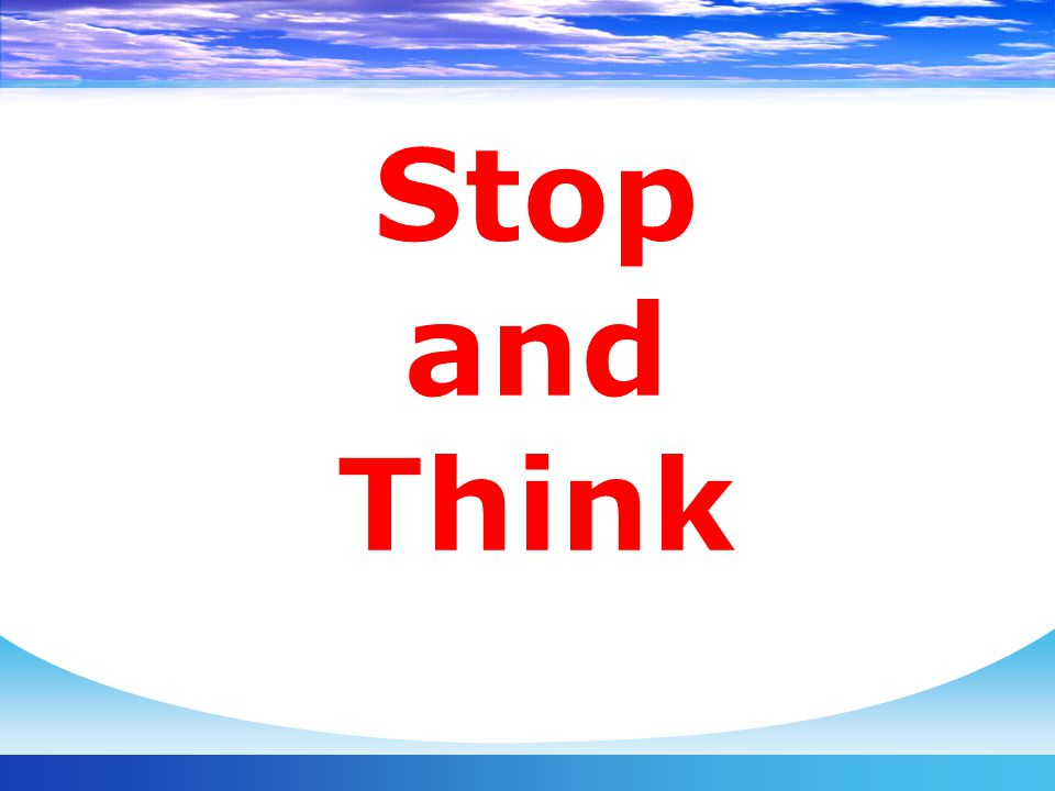 Stop and Think