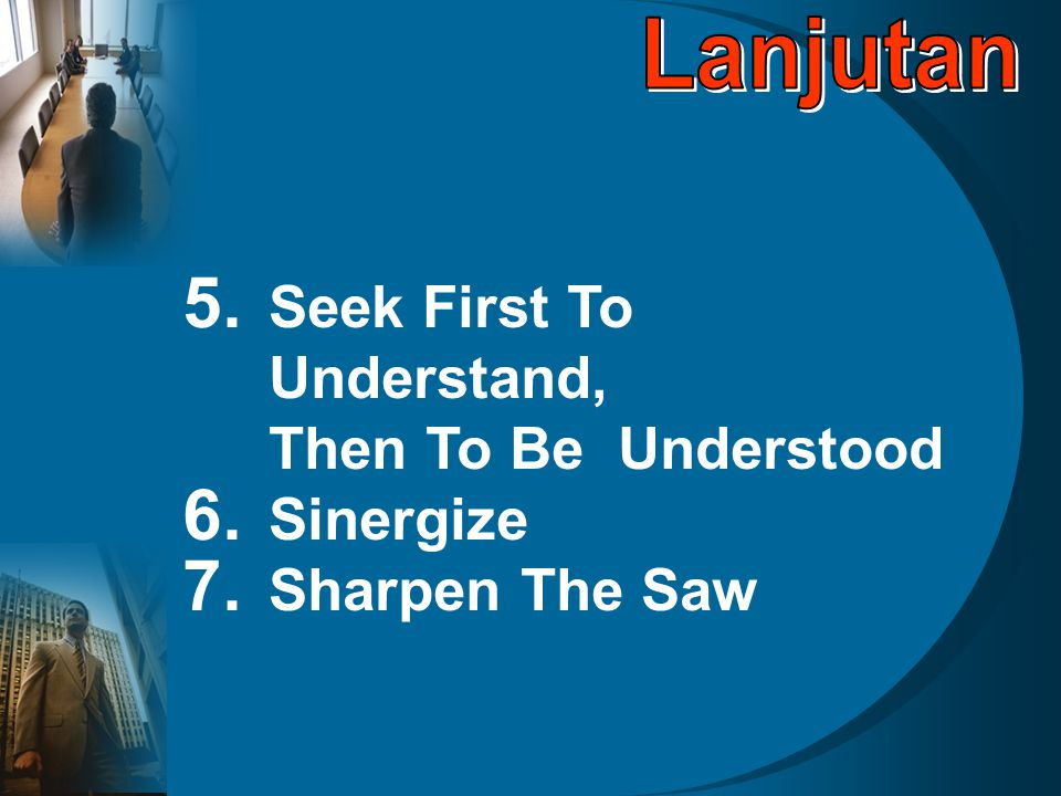 Seek First To Understand, Then To Be Understood Sinergize
