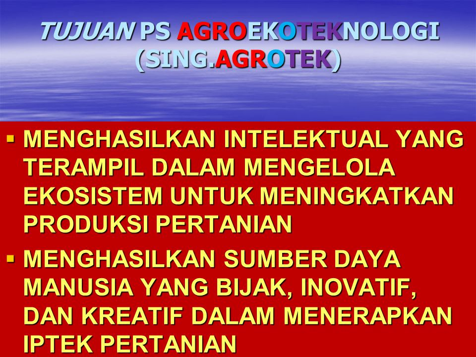 TUJUAN PS AGROEKOTEKNOLOGI (SING.AGROTEK)