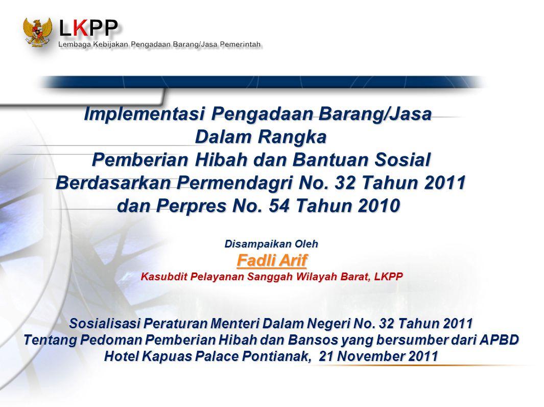 LKPP Lembaga Kebijakan Pengadaan Barang/Jasa Pemerintah. Implementasi Pengadaan Barang/Jasa Dalam Rangka Pemberian Hibah dan Bantuan Sosial.