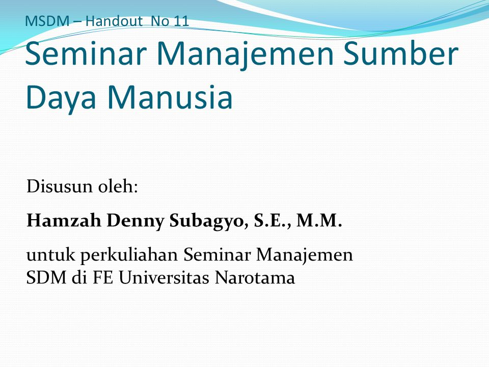 MSDM – Handout No 11 Seminar Manajemen Sumber Daya Manusia