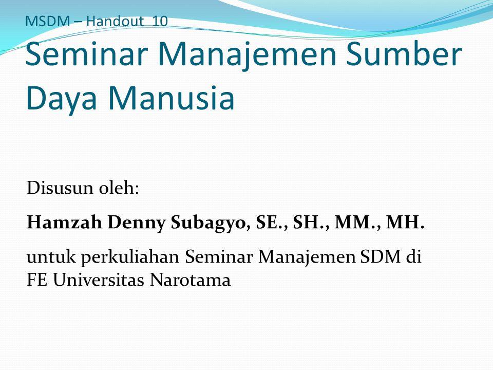 MSDM – Handout 10 Seminar Manajemen Sumber Daya Manusia