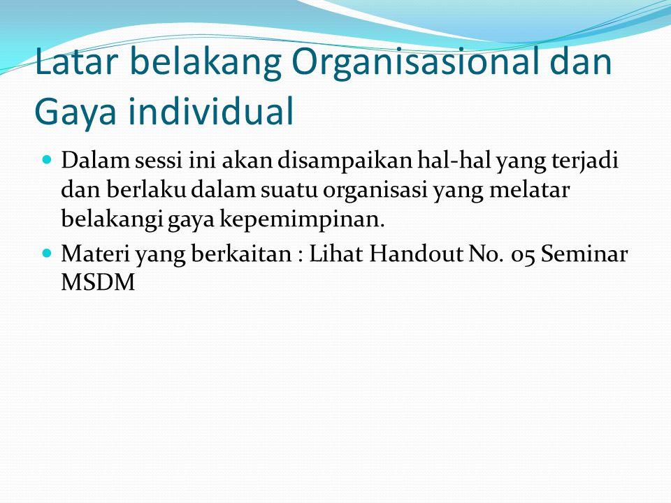 Latar belakang Organisasional dan Gaya individual