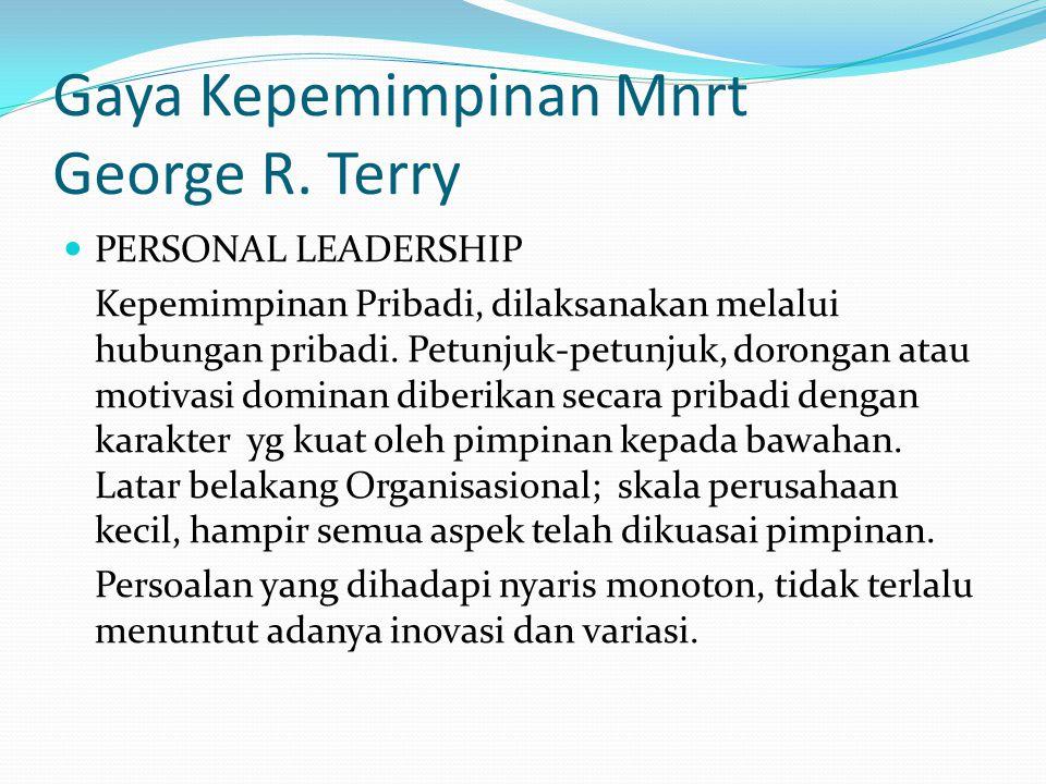 Gaya Kepemimpinan Mnrt George R. Terry
