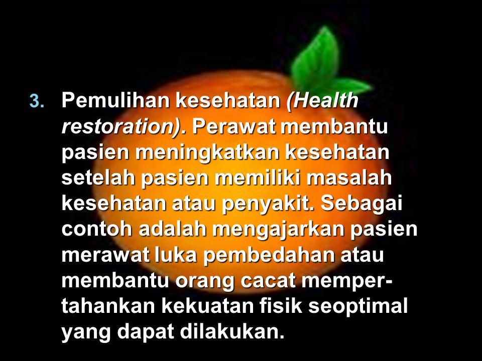 Pemulihan kesehatan (Health restoration)