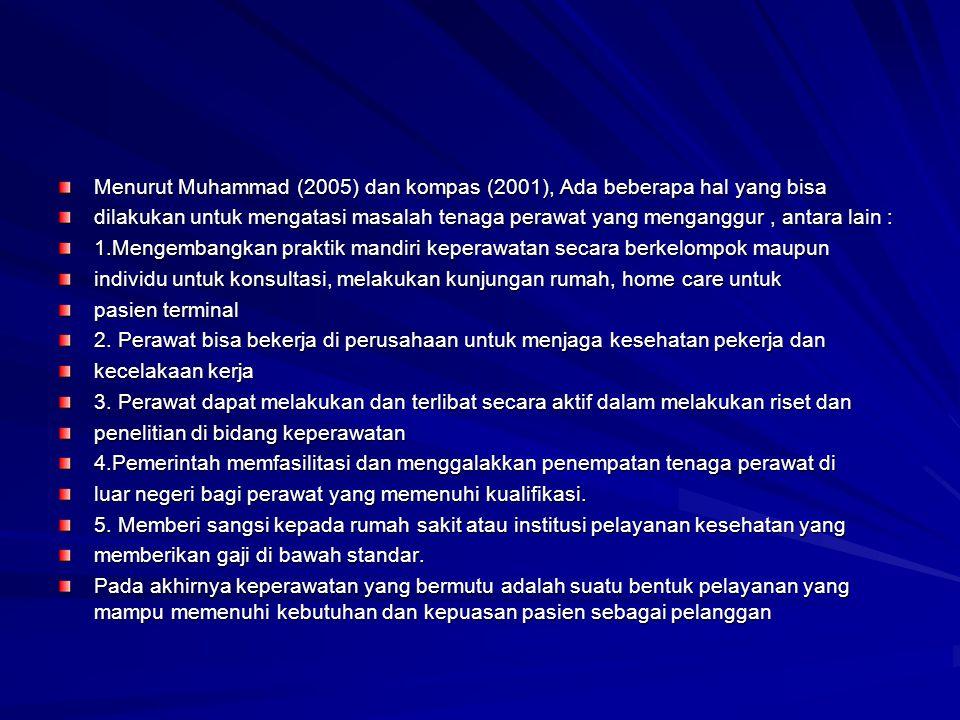 Menurut Muhammad (2005) dan kompas (2001), Ada beberapa hal yang bisa