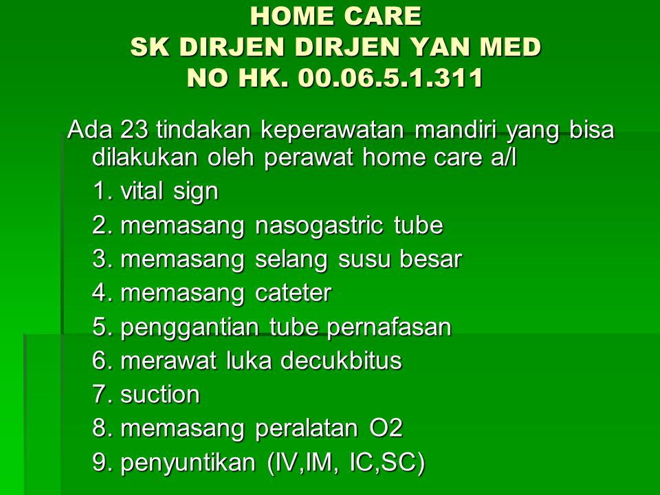 HOME CARE SK DIRJEN DIRJEN YAN MED NO HK. 00.06.5.1.311