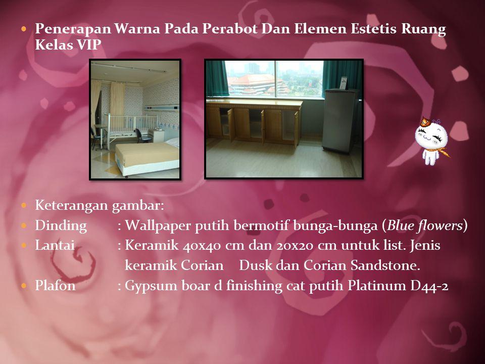 Penerapan Warna Pada Perabot Dan Elemen Estetis Ruang Kelas VIP