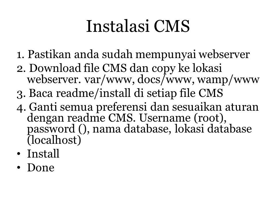 Instalasi CMS 1. Pastikan anda sudah mempunyai webserver