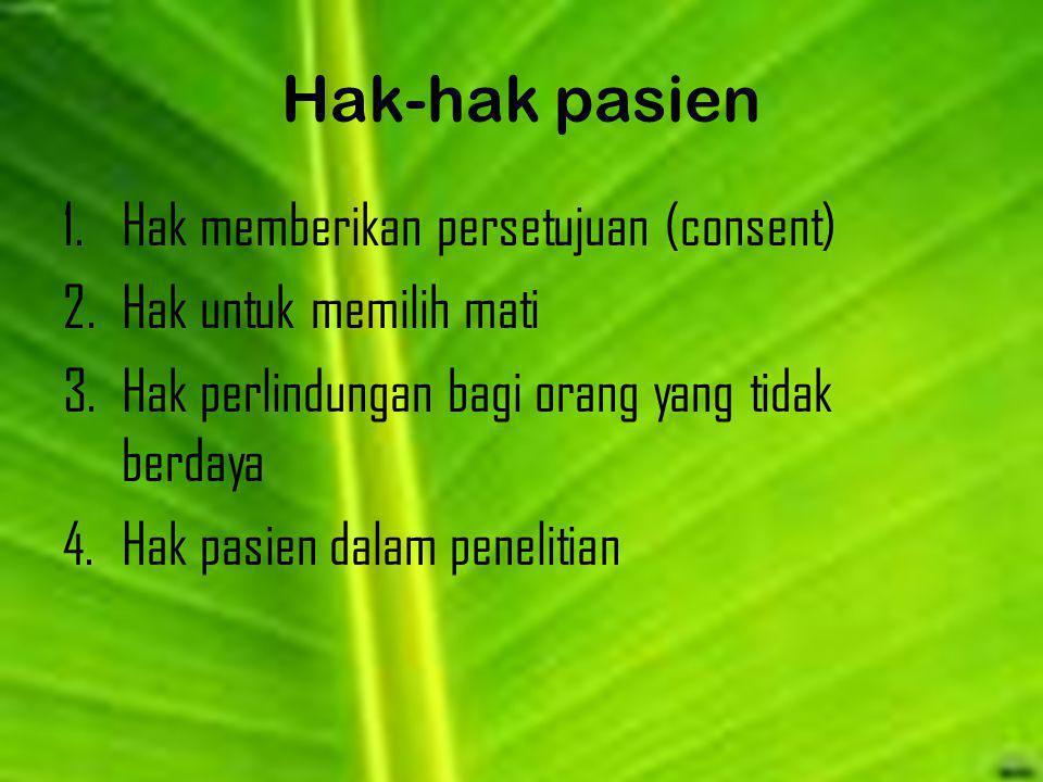 Hak-hak pasien Hak memberikan persetujuan (consent)