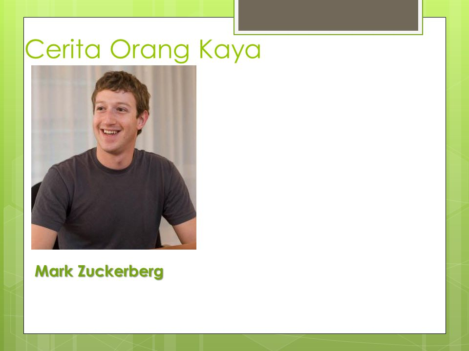 Cerita Orang Kaya Mark Zuckerberg