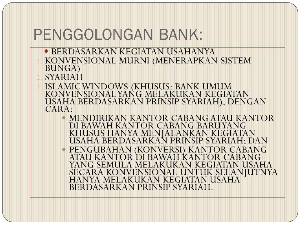 PENGGOLONGAN BANK: BERDASARKAN KEGIATAN USAHANYA