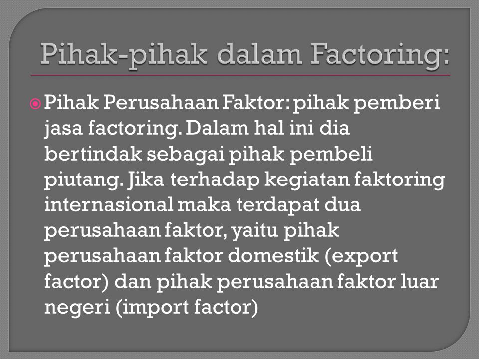 Pihak-pihak dalam Factoring: